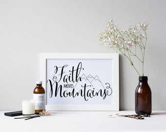 "PRINTABLE Art ""Faith Move Mountains"" Typography Art Print Black and White Inspirational Quote Mountain Art Print Mountain Wall Art"
