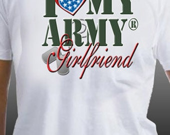 I Love My Army Girlfriend Patriotic United States Military T-Shirt