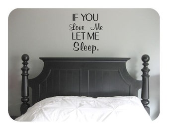 If you love me let me sleep- wall decal