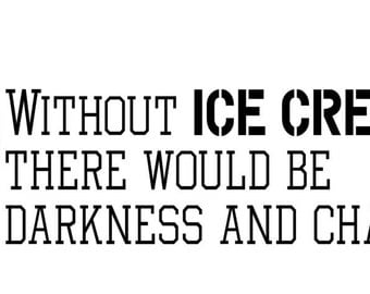 Without Ice Cream- bumper sticker