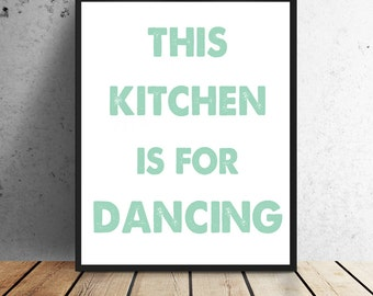 This Kitchen is for Dancing - Print - Instant download - 8 x 10 or 11 x 14