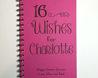Sweet Sixteen, Sixteen Wishes, Birthday Messages, Sweet Sixteen Party, Birthday Party, Birthday Wish, Notebook, Birthday Gift, Personalized