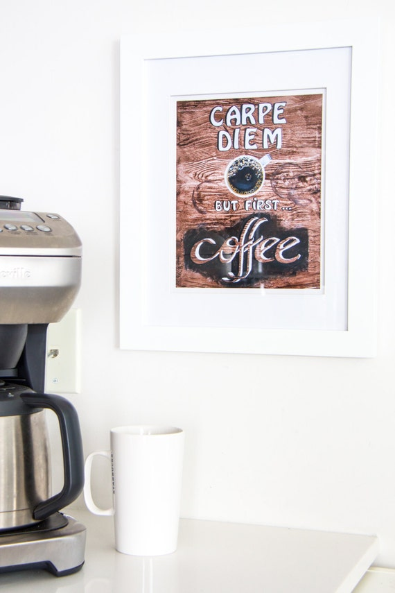 funny quotes coffee kitchen decor carpe diem by