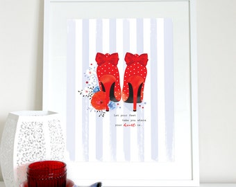Let your feet take you where your heart is, red shoes print, heels print, Stiletto print, heels poster, travel print, polka dot shoes