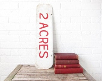 Vintage Metal Industrial Sign - Hand Painted 2 Acres Double Sided - Red and White Industrial Typographic Signage New Home Realtor Acre Sign