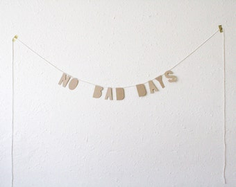 kraft paper banner, NO BAD DAYS - handmade, party banner, home banner, word banner, paper goods, home decor, kraft banner, bunting, party