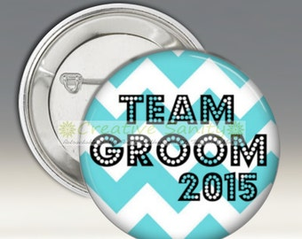 "Team Groom 2015, I'm the Groom 2015, Bridal Party Buttons, Pinback Button Pins, 1.5"" or 2.25"", Wedding Party, Reception Pins"