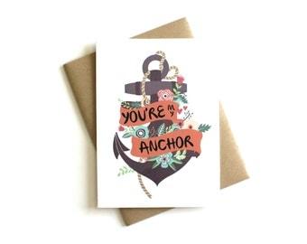 Love Card 'You're My Anchor' - Anniversary Card, Anchor Card, Nautical, Greeting Card, Everyday Card, Love