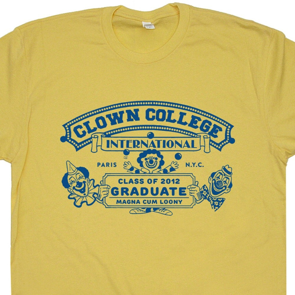 Circus Clown College T Shirts Funny T Shirts It T By