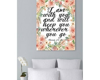 Genesis 28 15 canvas, scripture canvas art, I am with you and will keep you wherever you go, bible verse canvas, Floral Canvas, canvas quote
