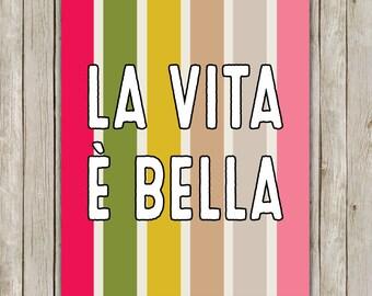 8x10 La Vita E Bella Print, It's a Beautiful Life Typography Print, Home Decor, Italian Poster Art, Modern Decor, Instant Digital Download