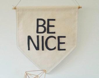BE NICE Wall Banner