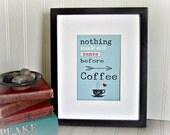Coffee Art Print Nothing Makes Sense Before Coffee/Coffee Print/Coffee Quote Art Print