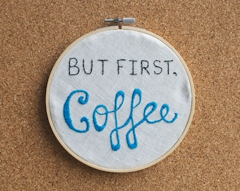 But First, Coffee // Needlepoint // Cross stitch // Embroidery
