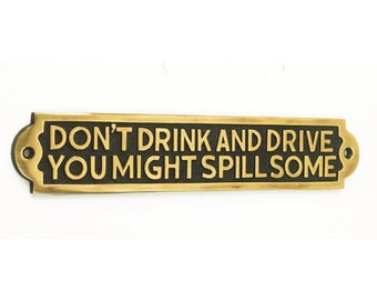 Don't Drink and Drive You Might Spill Some