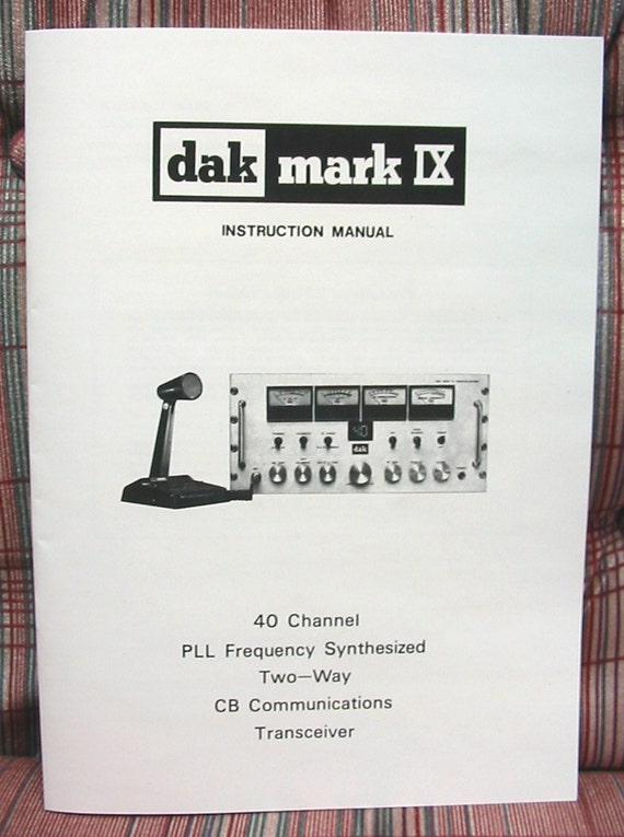 dak mark ix  mark  cb radio owners manual wschematics