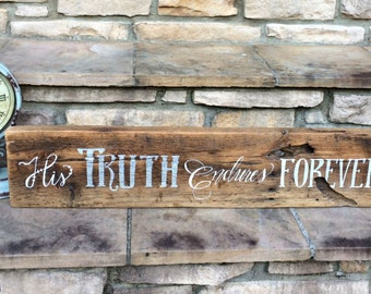 His Truth Endures Forever Handwritten Calligraphy Rustic Wood Sign / Home Decor / Rustic Home / Gift / Reclaimed Barn Wood Sign