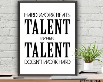 Motivation Quotes Hard Work Beats Talent When Talent Doesn't Work Hard Printable Wall Art Digital Instant Download Poster