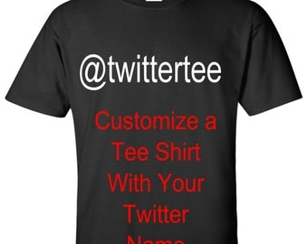 Custom - Twitter Handle Tee Shirt