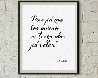 Frida Kahlo quote: Pies pa que los quiero.  Minimalist print, Frida, Kahlo, downloadable print, BW print, art print, home decor, office