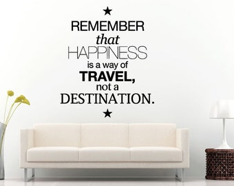 Remember That Happiness Is A Way Of Travel Not A Destination Quote Citation Saying Words Wall Decal Vinyl Sticker Mural Room Decor L1134