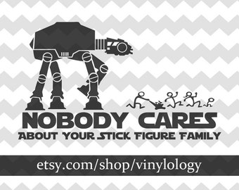 Star Wars Stick Family, AT-AT, No One Cares About Your Stick Figure Family, Stick Figure Family Car Stickers, Stick Family Vinyl Decal