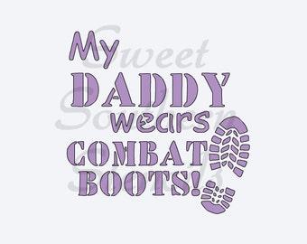 My Daddy/Mommy Wears Combat Boots Stencils (2 separate stencils)