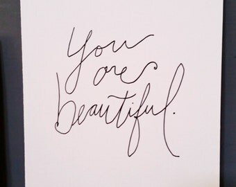 You are beautiful - hand written print, reproduction from original ink
