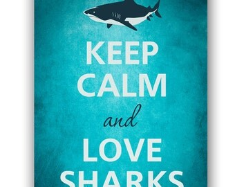 Keep calm and love sharks - Art Print - Keep Calm Art -  Prints - Posters - Motivational quotes - Keep Calm Poster