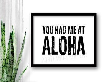 INSTANT DOWNLOAD You Had Me At Aloha Printable digital file poster Hawaiian saying quote Hawaii sign home decor wall tiki surfer