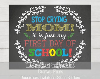 First Day of School sign, stop crying mom, stop crying sign, first day of Kindergarten, first day of pre-k, first day of preschool, Props