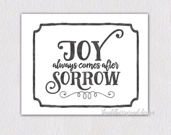 Joy always comes after Sorrow