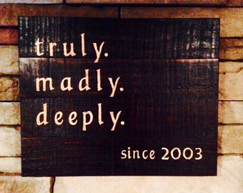 Truly, Madly, Deeply Sign - Wedding Gift - Personalized With Wedding Date