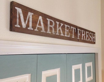 MARKET FRESH SIGN; Kitchen Sign; Wooden Sign; Market Sign