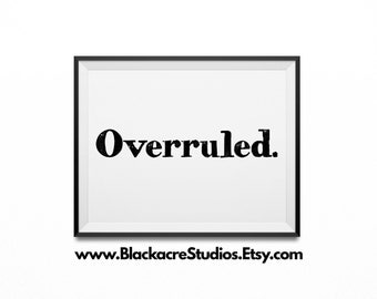 Lawyer Gifts - Attorney Gifts - Overruled - Law School Art - Law School Office - Law School Quotes - Law School Gifts - Law Student