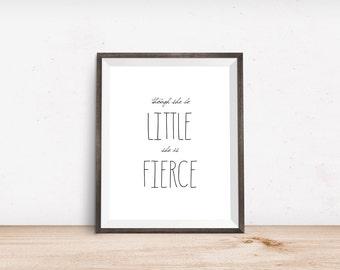 Though she be Little she is Fierce Wall Art Print - girls wall art - Girls Room Decor - Nursery Decor - Inspirational Quote for Girls