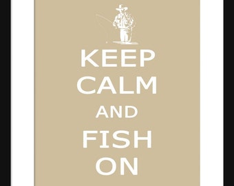 Keep Calm and Fish On - Fish On - Art Print - Keep Calm Art Prints - Posters