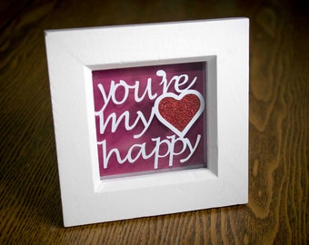 You're my happy Handmade Papercut in a white stylish shadow box frame.