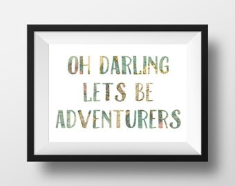 Oh Darling Lets Be Adventurers Print, Map Print, Printable Quote, Motivational, Inspirational, Map Wall Art, Adventure, Map Decor