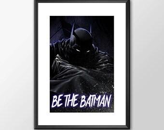 Be The Batman - PRINTED - BUY 2 Get 1 FREE