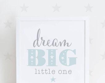 Dream Big Little One Nursery Print