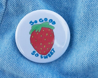 So Good So Sweet Strawberry Button