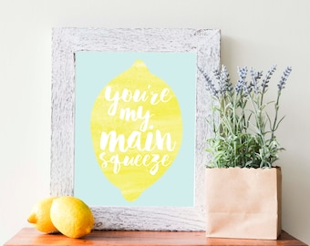 "You're My Main Squeeze 8x10"", Printable, Downloadable, Typography, Wall Art, Watercolor, Digital Art"