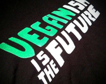 Veganism is the Future, hand stencilled T-shirt