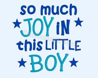 Instant Download Machine Embroidery Design, So Much Joy in this Little Boy, Embroidery For Baby Boy, 4X4 5X7