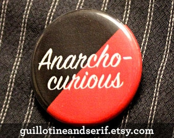 "Anarcho-curious - 1.25"" pinback button"