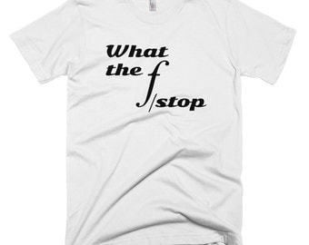 BEST SELLING What the f/stop photographer shirt
