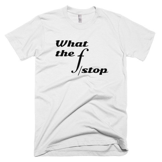 Items similar to best selling what the f stop photographer for Selling shirts on etsy