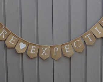 We're Expecting Sign, We're Expecting Banner, Pregnancy Announcement, Photo Prop, Baby Burlap Banner, Baby Bunting, Burlap Garland Rustic