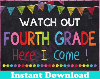 First Day of Fourth Grade Sign INSTANT DOWNLOAD, Watch Out 4th Grade Here I Come Sign, Back to School Chalkboard Printable Sign Photo Prop